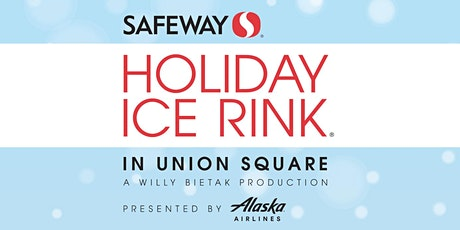 Safeway Holiday Ice Rink in Union Square 2019 tickets