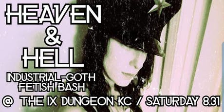 8.31: Heaven & Hell - Industrial Goth Fetish Fest at the IX Dungeon tickets