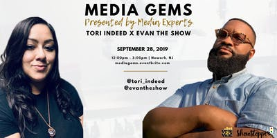 Media Gems Presented by Media Experts Tori Indeed & Evan The Show