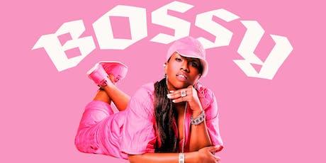 BOSSY: FEMME-POWERED HIP HOP + R&B tickets