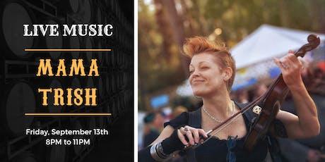 Mama Trish Live! tickets