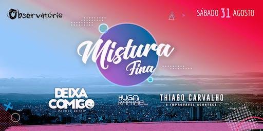 MISTURA FINA - Sábado - 31/08