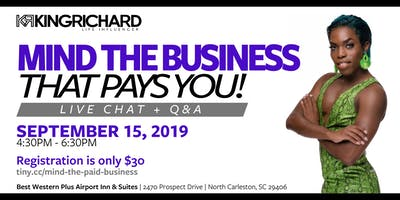 Mind the business that pays you! LIVE Chat and Q & A