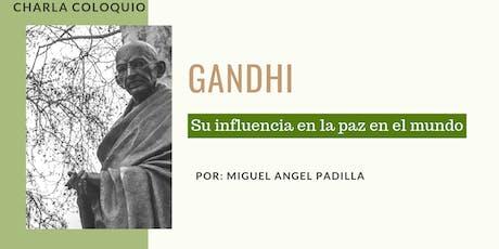 Charla Coloquio: Gandhi y su influencia en la paz en el mundo entradas