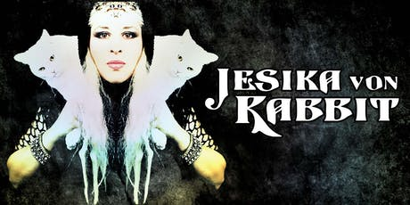 JESIKA VON RABBIT, dreamfreak tickets