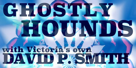 Ghostly Hounds with David P. Smith - Live at Vinyl Envy - ALL AGES tickets