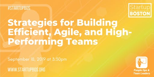 Strategies for Building Efficient, Agile, and High-Performing Teams