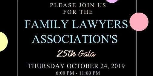 Family Lawyers Association's 25th Gala!
