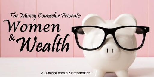 The Money Counselor Presents: Women & Wealth