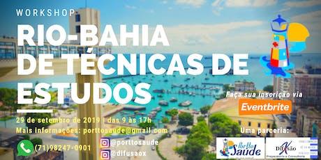 Workshop Rio-Bahia de Técnicas de Estudos / Portto Saúde e Difusão X bilhetes