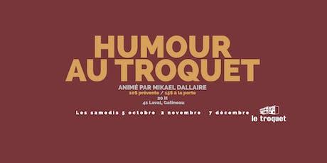 Humour au Troquet - La première billets