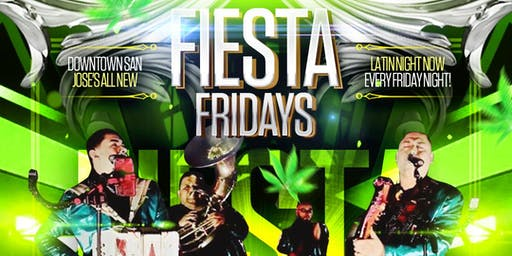 FIESTA FRIDAYS SAN JOSE | LATIN NIGHT | BANDA X REGGAETON X HIPHOP X MERENGUE X CUMBIA X SALSA Y MAS