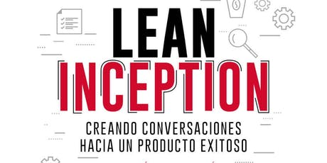 Formación Lean Inception en Lima, Perú - Ingresso (1,319.43 R$ = 325 USD)* entradas