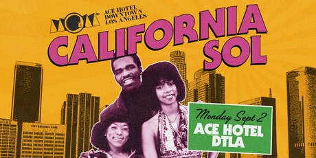 CALIFORNIA SOL - Rooftop Party At Ace Hotel DTLA tickets