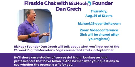 Fireside Chat with BizHack Founder Dan Grech tickets