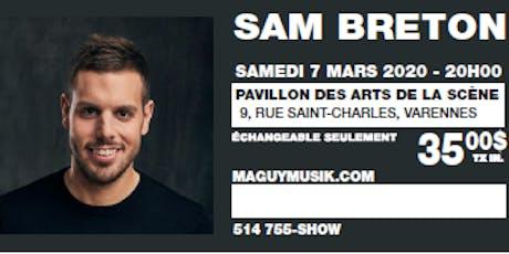 Sam Breton, 1er One Man Show ! billets