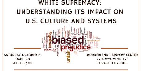 White Supremacy: Understanding its Impact on U.S. Culture and Systems tickets