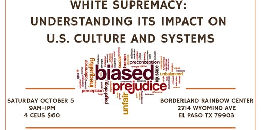 White Supremacy: Understanding its Impact on U.S. Culture and Systems