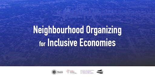 Neighbourhood Organizing for Inclusive Economies