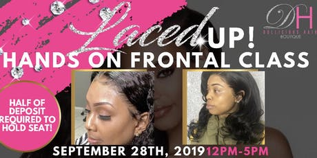 LACED UP HANDS ON FRONTAL CLASS - by Dollicious Hair tickets