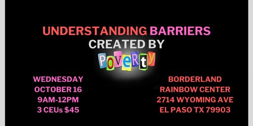 Understanding Barriers Created by Poverty