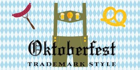 OKTOBERFEST Trademark Style! tickets