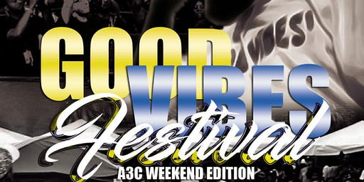 Good Vibes Festival A3C Weekend