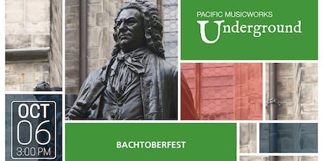 Pacific MusicWorks Underground presents BACHTOBERFEST tickets