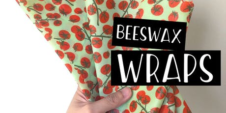 Beeswax Food Wraps - Crafts & Drafts Workshop tickets