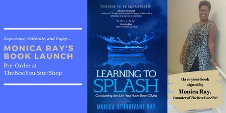 Learning To Splash: Conquering The Live You Have Been Given Book Launch tickets