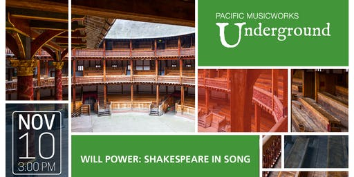 Pacific MusicWorks Underground presents WILL POWER: SHAKESPEARE IN SONG