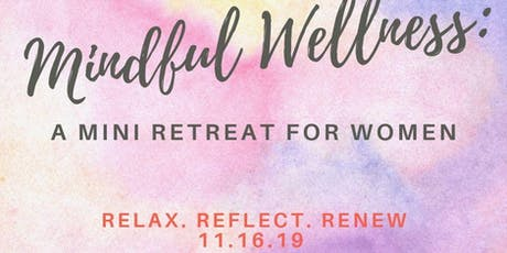 Mindfull Wellness: A Retreat for Women tickets