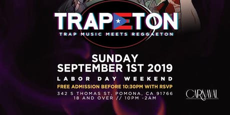 TRAPETON PARTY @ CARNAVAL POMONA / HIPHOP & REGGAETON / FREE BEFORE 10:30PM tickets