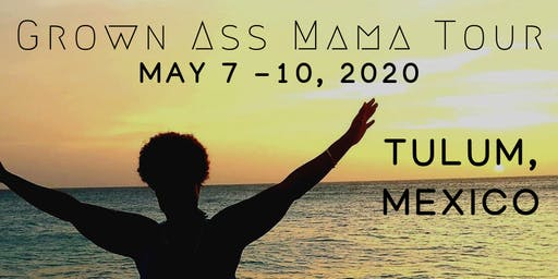 The Grown Ass Mama Tour™