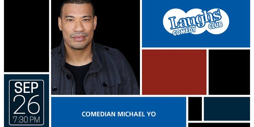 Laughs Comedy Club Night presents COMEDIAN MICHAEL YO