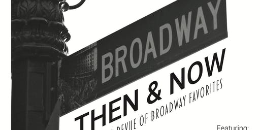 Broadway Then & Now Musical Revue 8/31