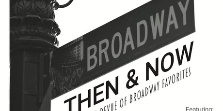 Broadway Then & Now Musical Revue 9/1 tickets