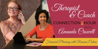 Therapist and Coach Connection Hour -Financial Planning with Ramona Cedano