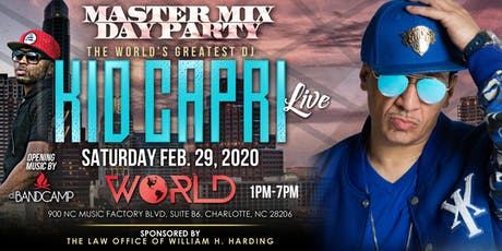 Kid Capri Master Mix Day Party @ World Nightclub Saturday, February 29, 2020 Tournament Weekend tickets