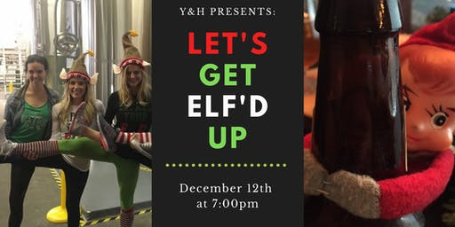 Let's Get Elf'd Up by Yoga&Hops at Eureka Heights