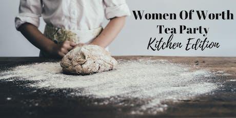 Women of Worth Tea Party   Kitchen Edition tickets