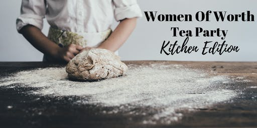 Women of Worth Tea Party | Kitchen Edition