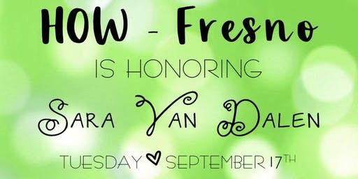 HOW Fresno is Honoring Sara Van Dalen on Tuesday, September 17th @6PM