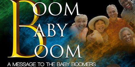 BOOM BABY BOOM  - A Message to the Baby Boomers tickets