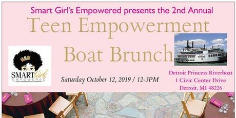Smart Girl's Empowered 2nd Annual Teen Boat Brunch tickets