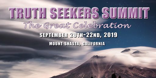 Truth Seeker Summit 2019 - Mount Shasta