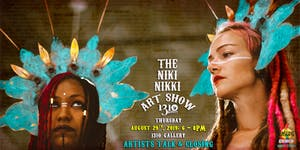 Artists Talk & Closing of The Niki Nikki Art Show