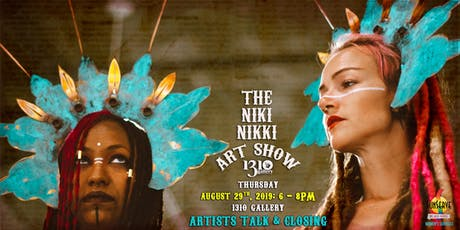 Artists Talk & Closing of The Niki Nikki Art Show tickets