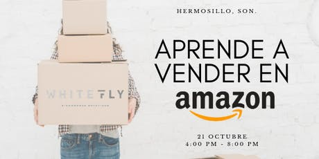 APRENDE A VENDER EN AMAZON (Hermosillo, Son) Vespertino tickets