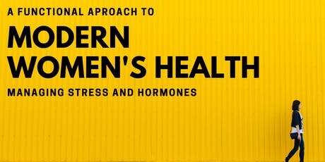 A Functional Approach to Modern Women's Health: Stress & Hormones tickets